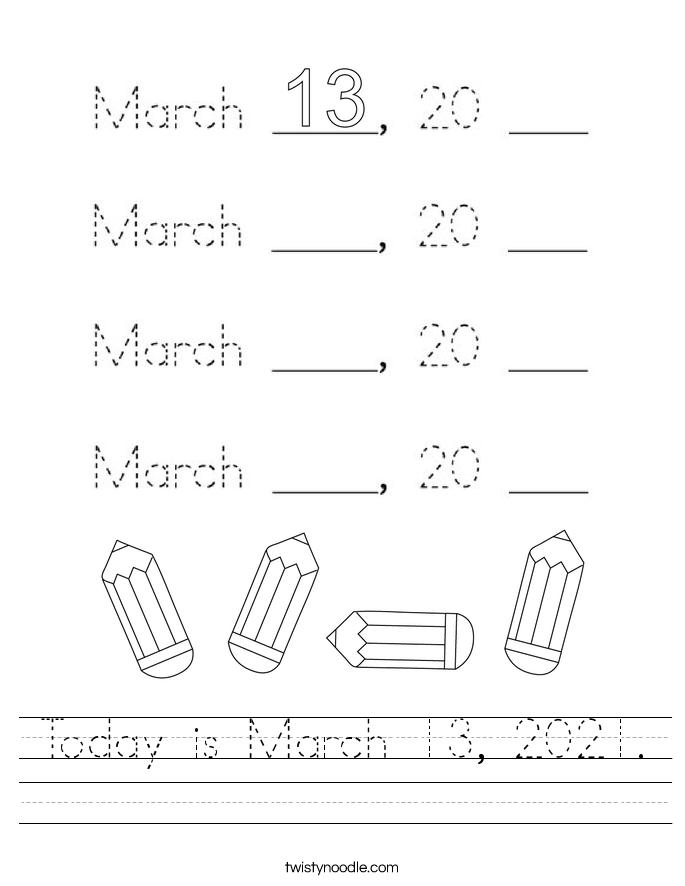 Today is March 13, 2021. Worksheet