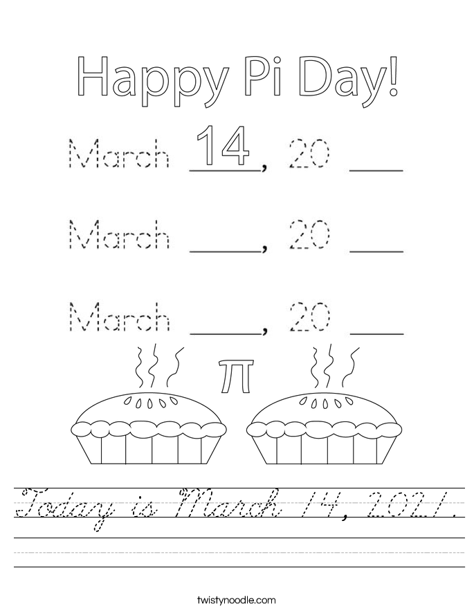 Today is March 14, 2021. Worksheet
