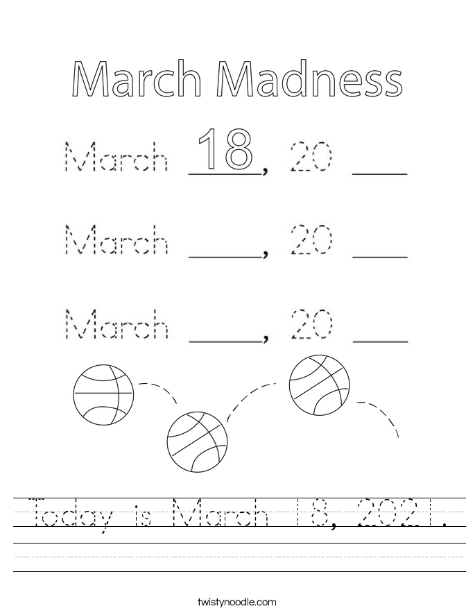 Today is March 18, 2021. Worksheet