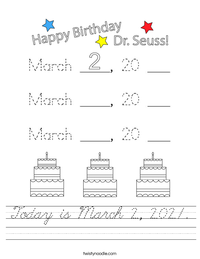 Today is March 2, 2021. Worksheet