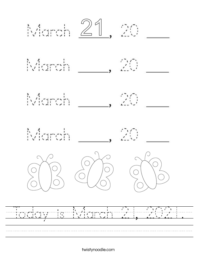 Today is March 21, 2021. Worksheet