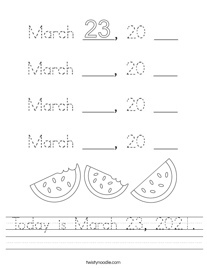 Today is March 23, 2021. Worksheet