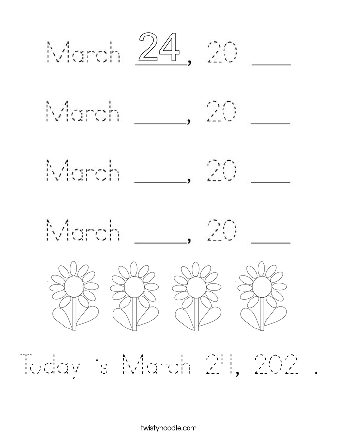 Today is March 24, 2021. Worksheet