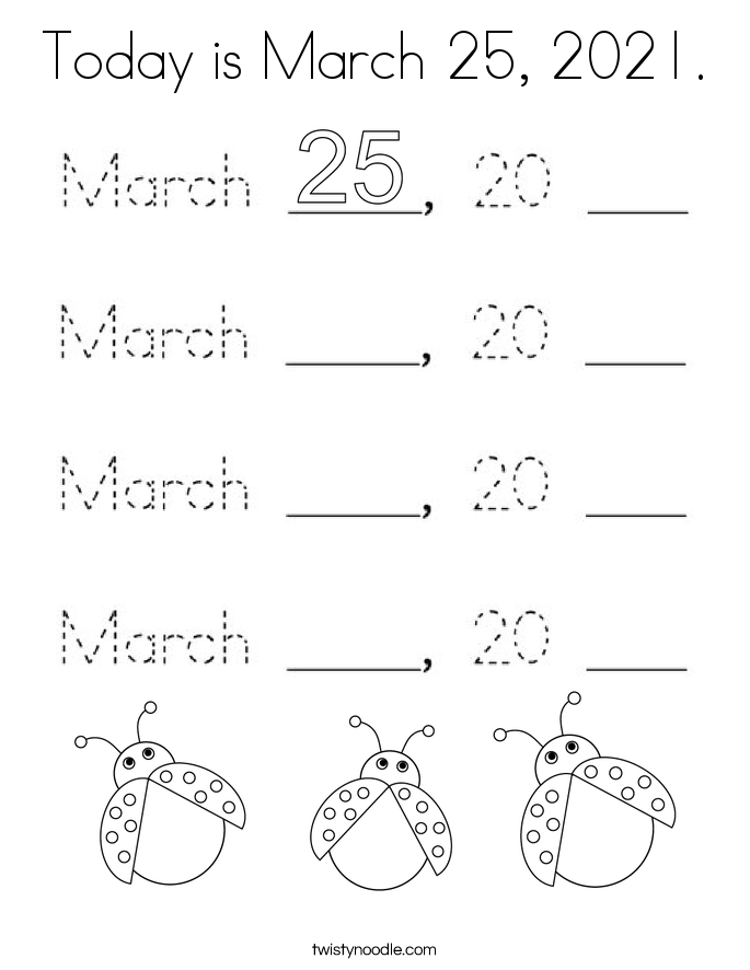 Today is March 25, 2021. Coloring Page