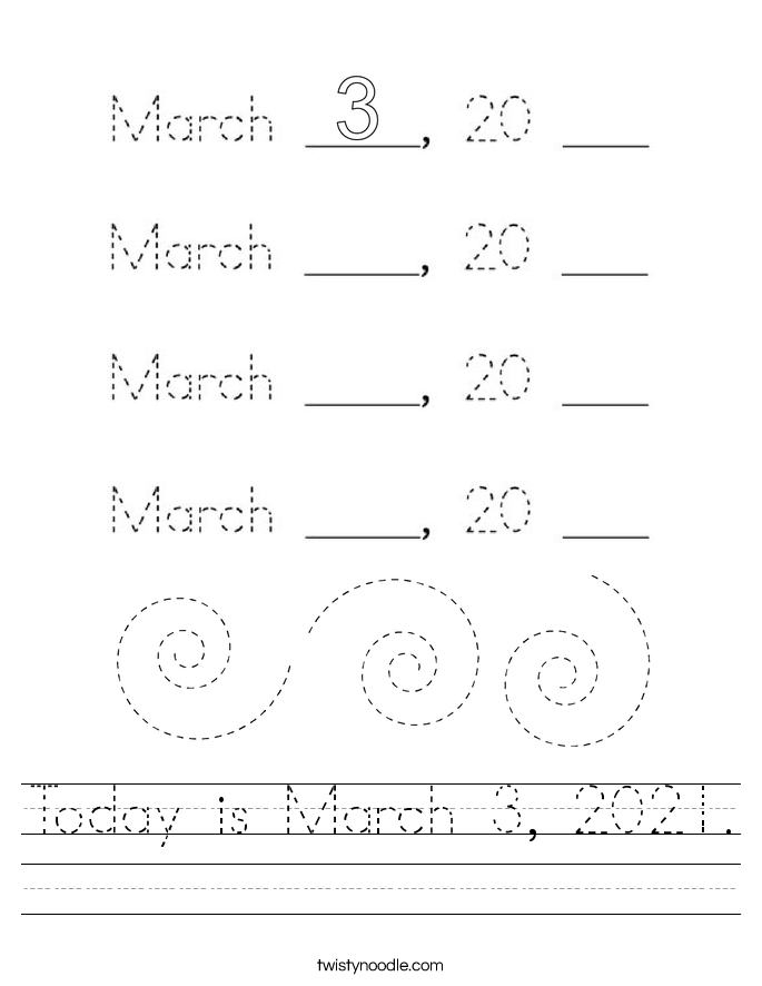Today is March 3, 2021. Worksheet