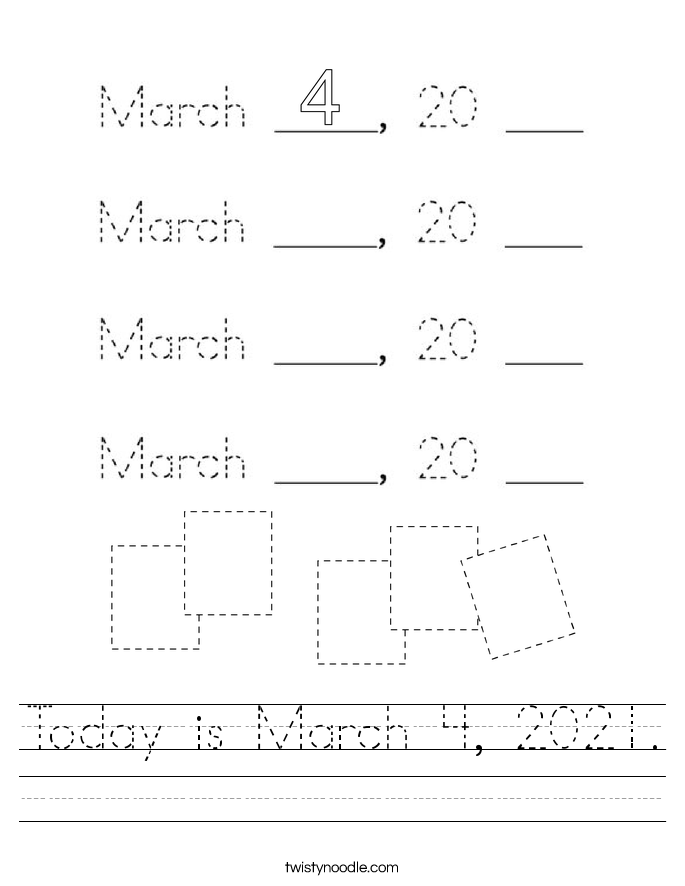 Today is March 4, 2021. Worksheet