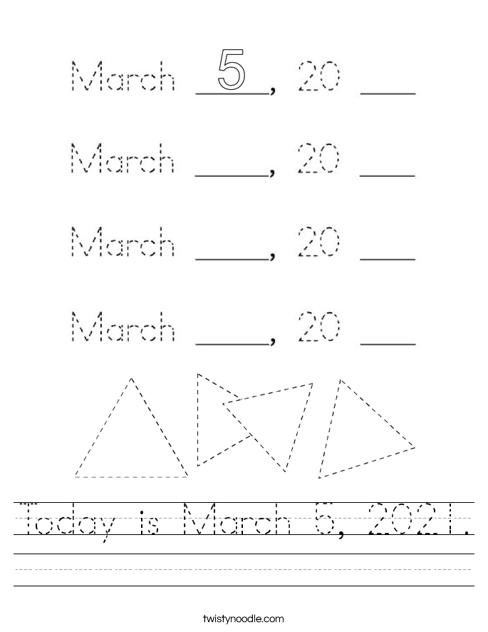 Today is March 5, 2021. Worksheet