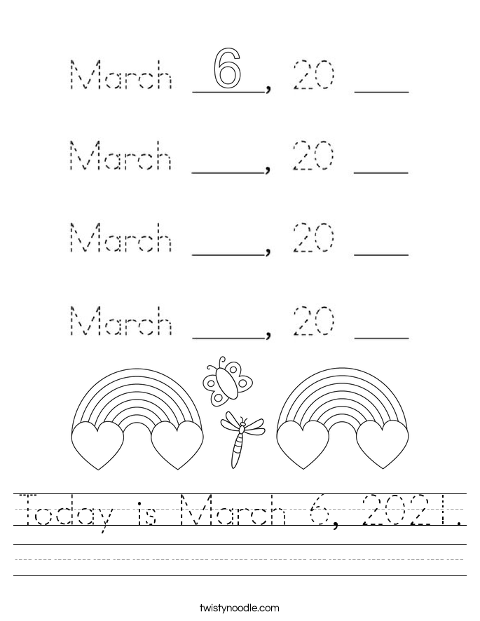 Today is March 6, 2021. Worksheet