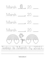 Today is March 6, 2021 Handwriting Sheet