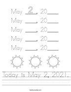 Today is May 2, 2021 Handwriting Sheet