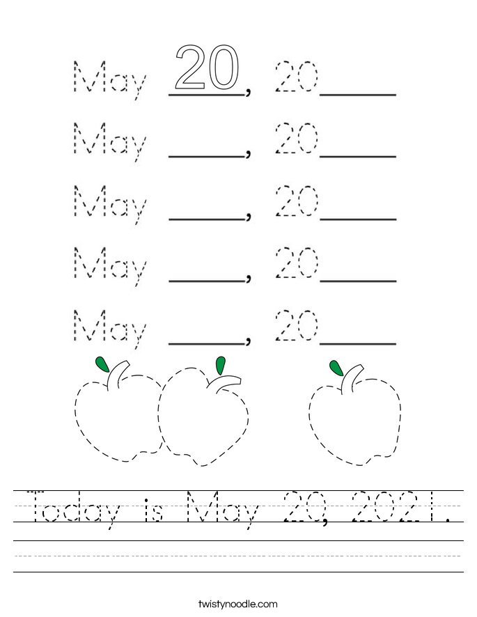 Today is May 20, 2021. Worksheet