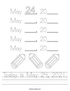 Today is May 24, 2021 Handwriting Sheet