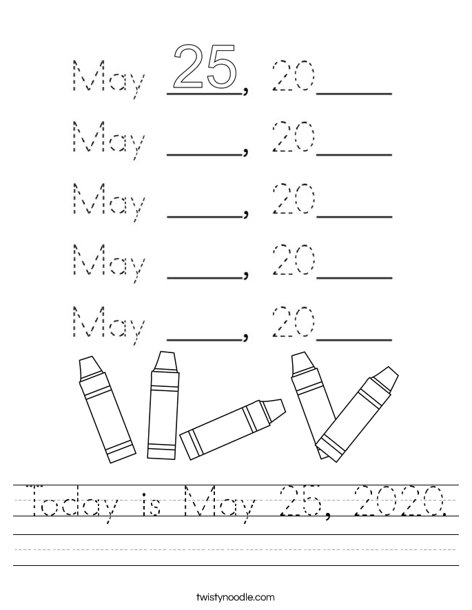 Today is May 25, 2020. Worksheet