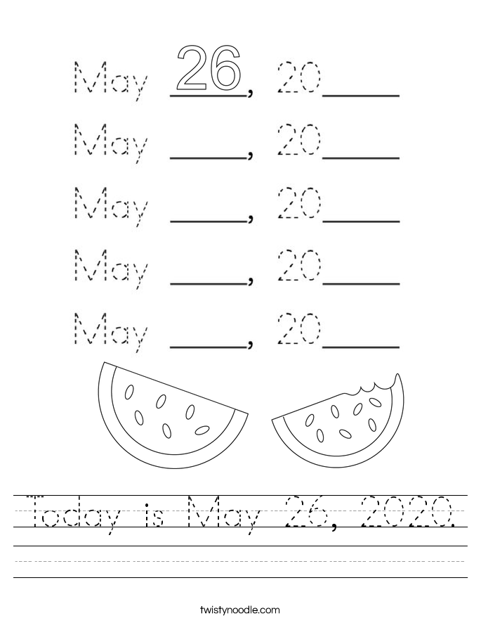 Today is May 26, 2020. Worksheet