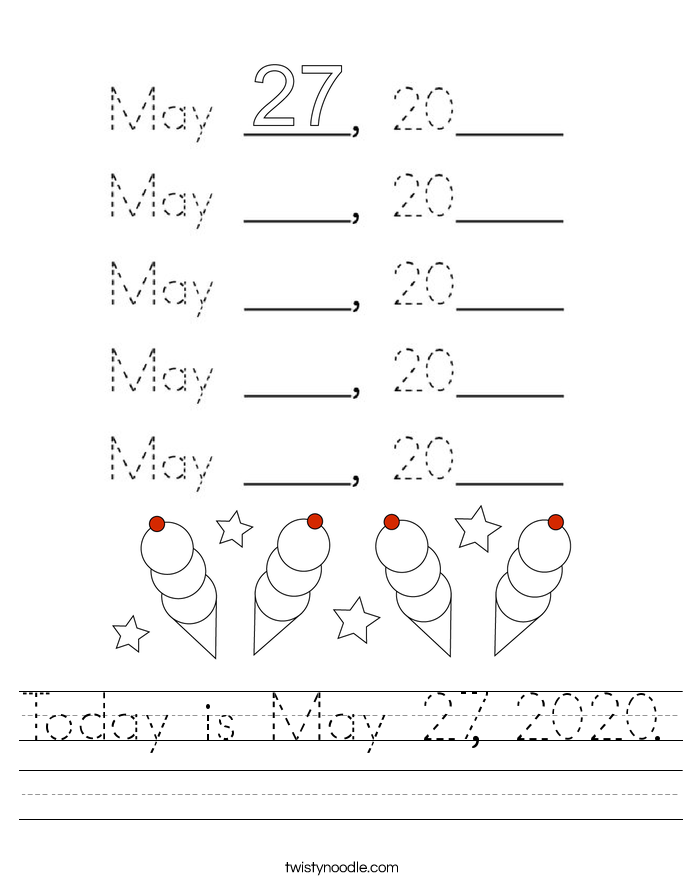Today is May 27, 2020. Worksheet