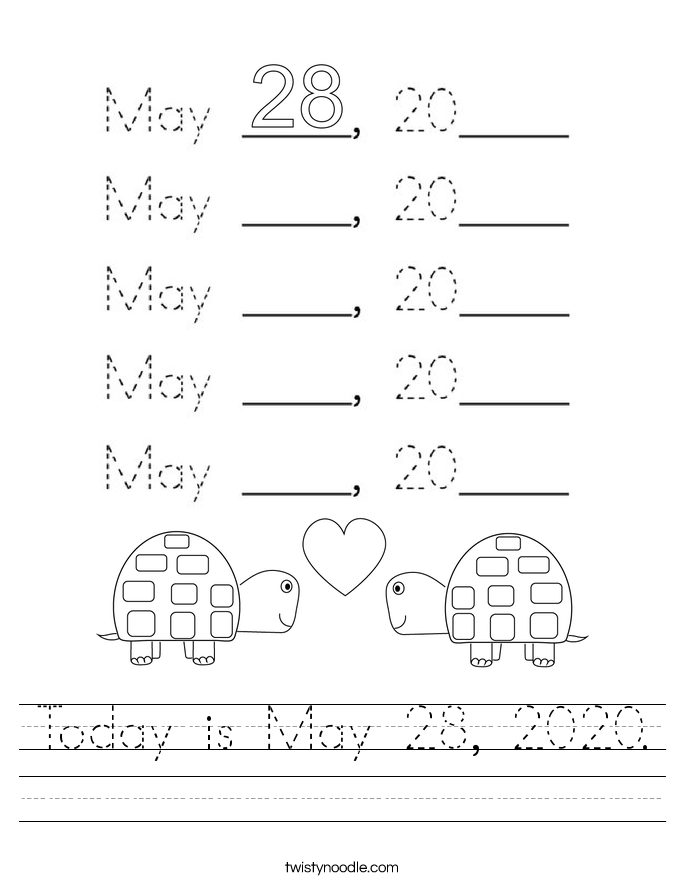 Today is May 28, 2020. Worksheet
