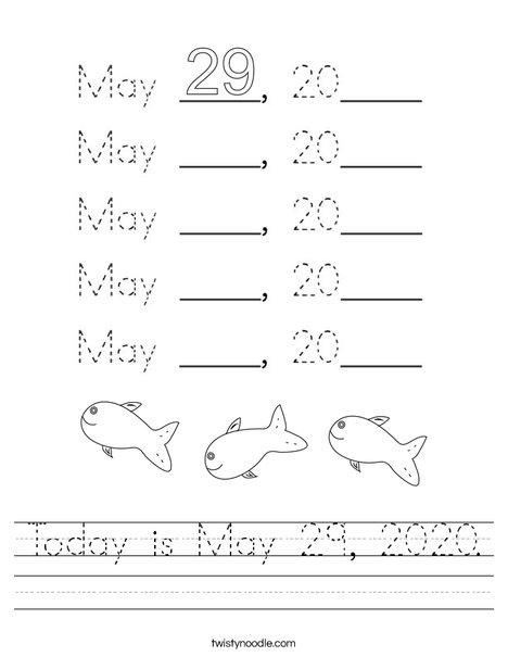 Today is May 29, 2020. Worksheet