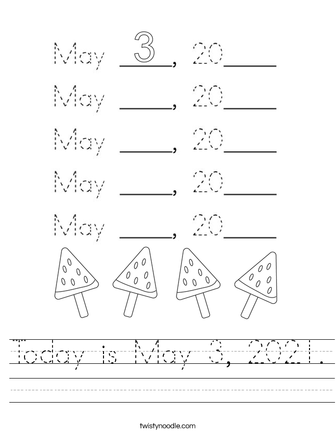 Today is May 3, 2021. Worksheet