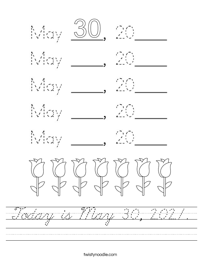 Today is May 30, 2021. Worksheet
