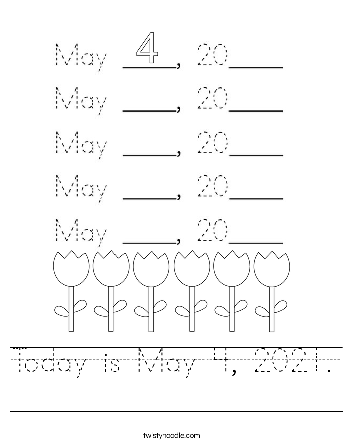 Today is May 4, 2021. Worksheet