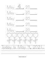 Today is May 4, 2021 Handwriting Sheet