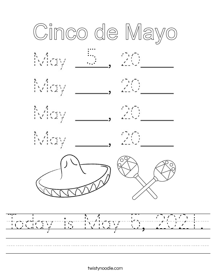 Today is May 5, 2021. Worksheet