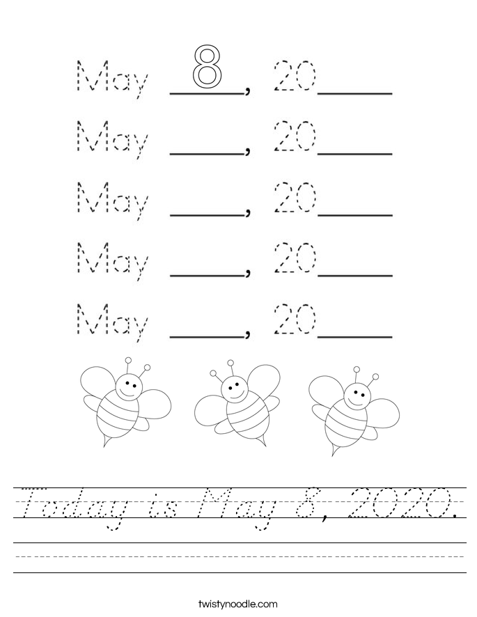 Today is May 8, 2020. Worksheet