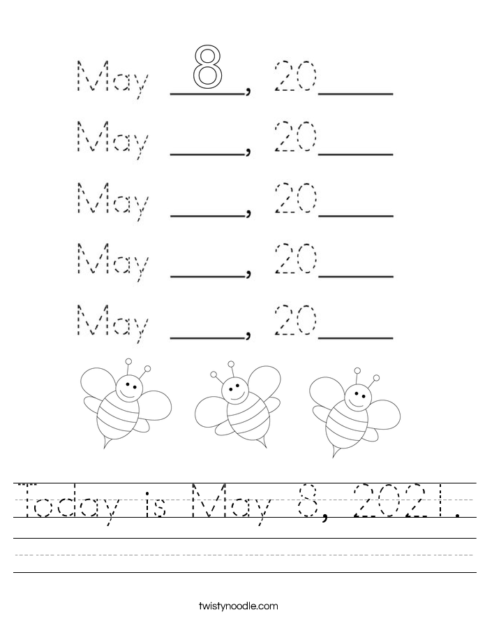 Today is May 8, 2021. Worksheet