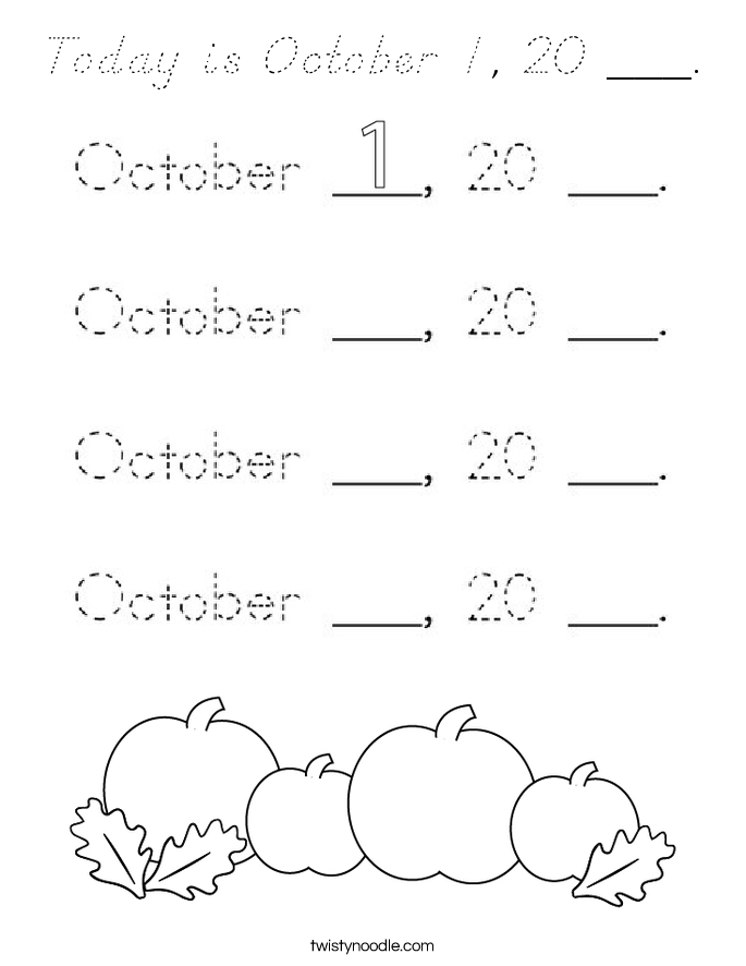 Today is October 1, 20 ___ Coloring Page - D'Nealian ...