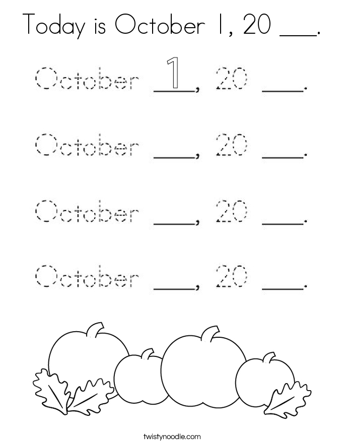Today is October 1, 20 ___. Coloring Page