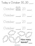 Today is October 30, 20 ___. Coloring Page