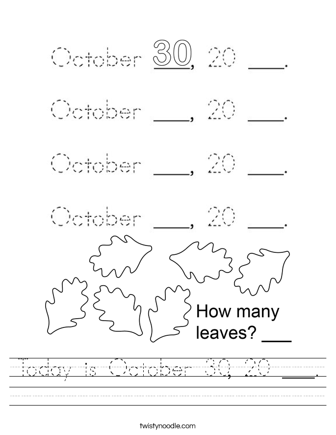 Today is October 30, 20 ___. Worksheet