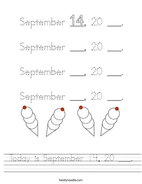 Today is September 14, 20 ___. Worksheet