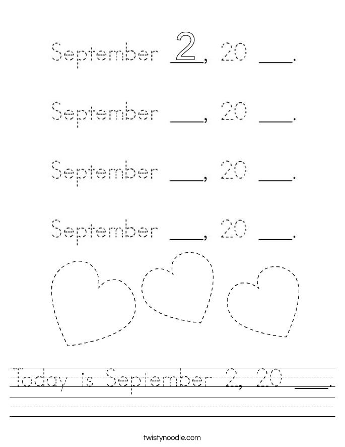 Today is September 2, 20 ___. Worksheet