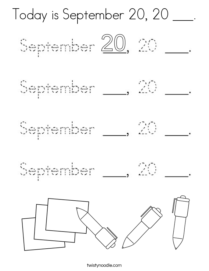 Today is September 20, 20 ___. Coloring Page