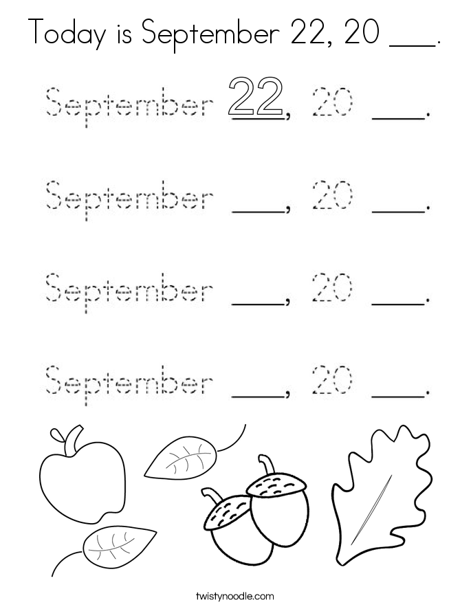 Today is September 22, 20 ___. Coloring Page