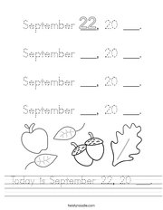 Today is September 22, 20 ___ Handwriting Sheet