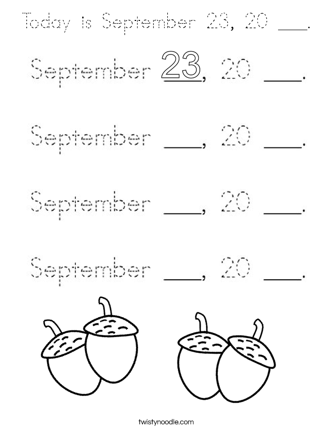 Today is September 23, 20 ___. Coloring Page