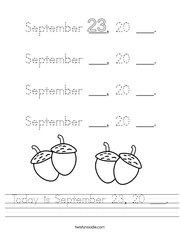 Today is September 23, 20 ___ Handwriting Sheet