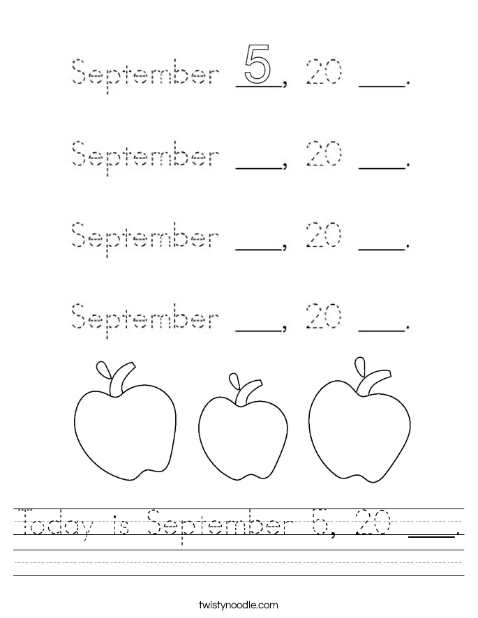 Today is September 5, 20 ___. Worksheet
