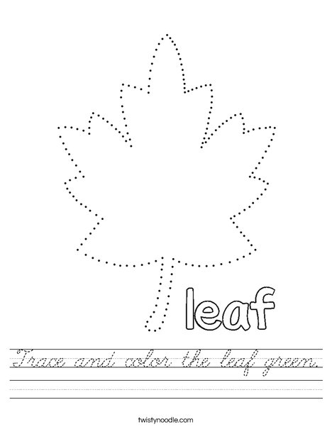 Trace and color the leaf green Worksheet - Cursive ...