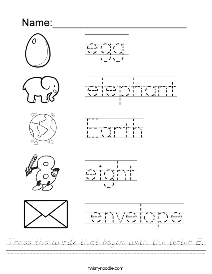 Trace the words that begin with the letter E. Worksheet