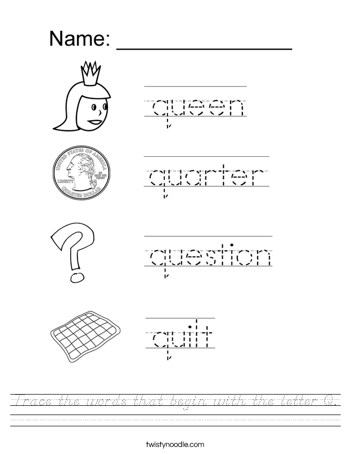 Trace the words that begin with the letter Q. Worksheet