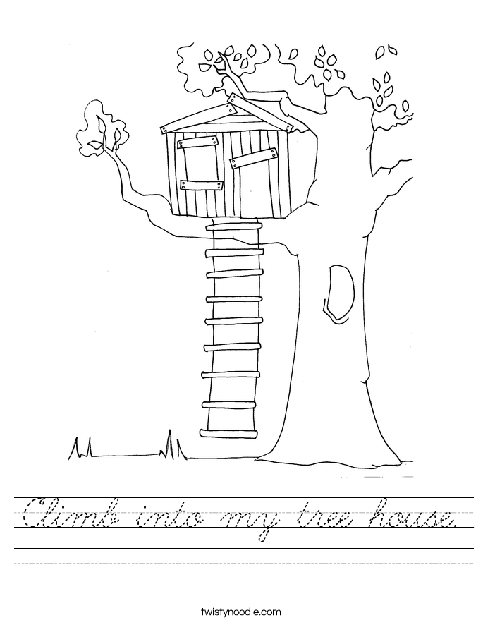 Climb into my tree house. Worksheet