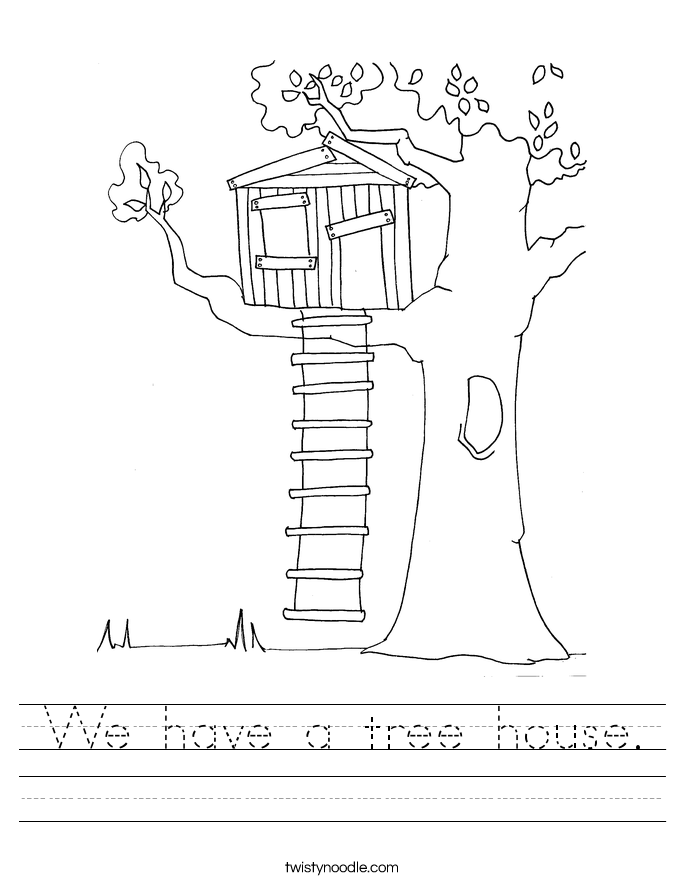 We have a tree house. Worksheet