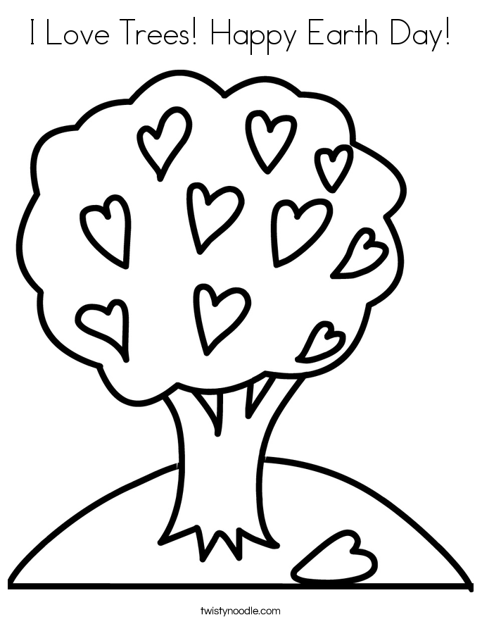 I Love Trees Happy Earth Day Coloring Page Twisty Noodle