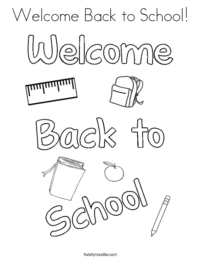free welcome back to school coloring pages - welcome back to school coloring page twisty noodle