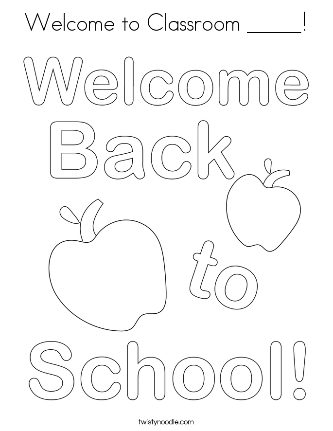 Welcome to Classroom _____! Coloring Page