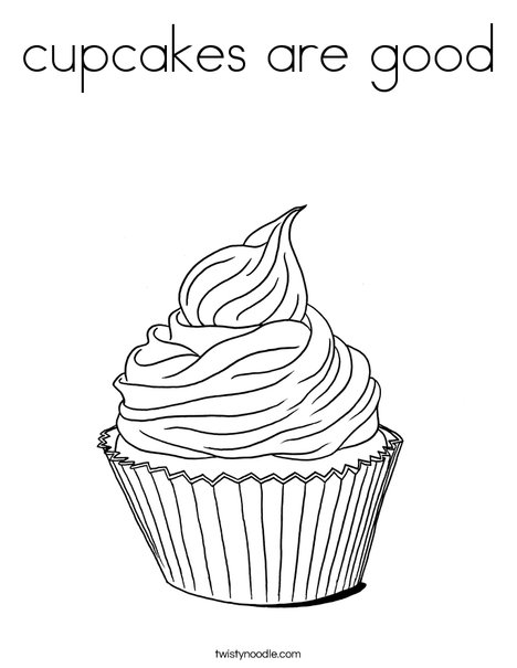 cupcakes are good Coloring Page Twisty Noodle