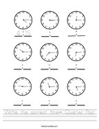 Write the correct time- Quarter Past Handwriting Sheet